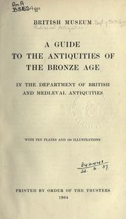 Cover of: A guide to the antiquities of the bronze age by British Museum. Department of British and Mediaeval Antiquities.