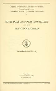 Cover of: Home play and play equipment for the preschool child by United States. Children's Bureau.
