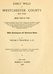 Cover of: Early wills of Westchester County, New York, from 1664 to 1784 by William S. Pelletreau