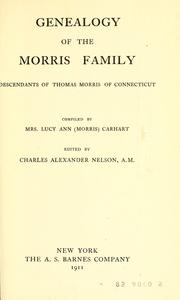 Cover of: Genealogy of the Morris family by Carhart, Lucy Ann Morris Mrs.