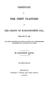 Cover of: Chronicles of the first planters of the colony of Massachusetts Bay, 1623-1636 by Young, Alexander