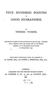 Cover of: Five hundred pointes of good husbandrie by Thomas Tusser
