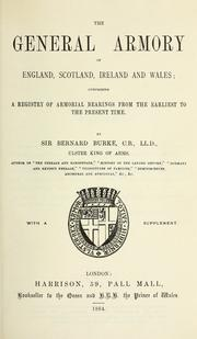 Cover of: The general armory of England, Scotland, Ireland, and Wales by Burke, Bernard Sir