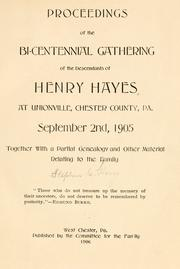 Cover of: Proceedings of the Bi-centennial gathering of the descendants of Henry Hayes at Unionville, Chester County, Pa., September 2nd, 1905 by Stephen C. Harry