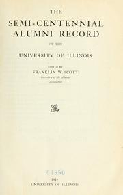 Cover of: The semi-centennial alumni record of the University of Illinois by University of Illinois (Urbana-Champaign campus)