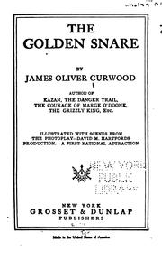 Cover of: The Golden Snare by James Oliver Curwood