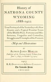 Cover of: History of Natrona County, Wyoming, 1888-1922 by Alfred James Mokler
