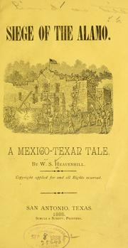Cover of: Siege of the Alamo by William S. Heavenhill