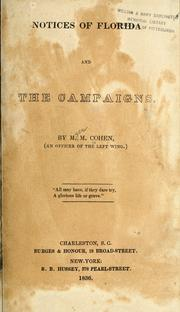Cover of: Notices of Florida and the campaigns by M. M. Cohen