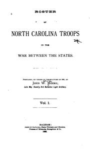 Cover of: Roster of North Carolina troops in the war between the states by North Carolina. General Assembly.