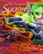 Cover of: The Complete Book Of Scarves by Jo Packham
