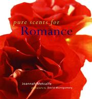 Cover of: Pure Scents For Romance (Pure Scents) by Joannah Metcalfe