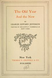 Cover of: The old year and the new by Charles Edward Jefferson