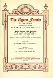 Cover of: The Ogden family in America, Elizabethtown branch, and their English ancestry by William Ogden Wheeler