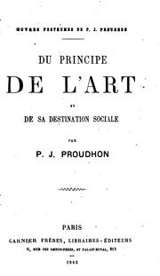 Cover of: Du principe de l'art et de sa destination sociale by P.-J. Proudhon