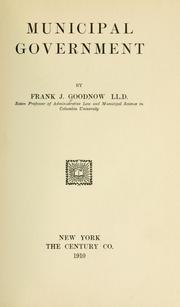 Cover of: Municipal government by Frank Johnson Goodnow