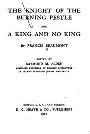Cover of: The knight of the burning pestle and A king and no king by Francis Beaumont
