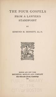 Cover of: The four gospels from a lawyer's standpoint by Edmund Hatch Bennett