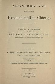 Cover of: Zion's holy war against the hosts of hell in Chicago by John Alexander Dowie