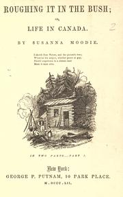 Cover of: Roughing it in the bush by Susanna Moodie