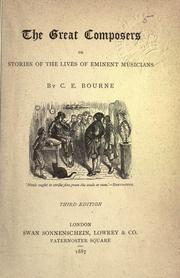 Cover of: The great composers, or Stories of the lives of eminent musicians by C. E. Bourne