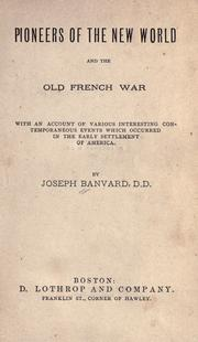 Cover of: Pioneers of the new world and the old French war by Joseph Banvard