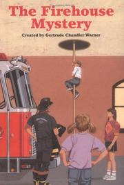 Cover of: The firehouse mystery by Gertrude Chandler Warner