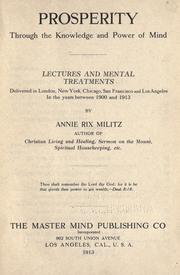 Cover of: Prosperity through the knowledge and power of mind by Annie Rix Militz