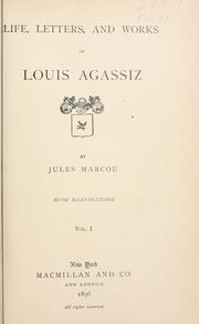 Cover of: Life, letters, and works of Louis Agassiz by Marcou, Jules
