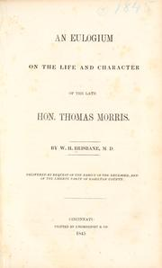 Cover of: An eulogium on the life and character of the late Hon. Thomas Morris by Brisbane, William Henry