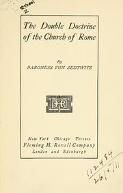Cover of: The double doctrine of the Church of Rome by Zedtwitz, Mary Elizabeth (Caldwell) von baroness.
