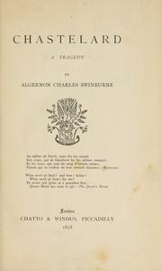 Cover of: Chastelard, a Tragedy by Swinburne, Algernon Charles