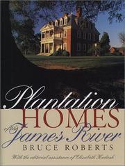 Cover of: Plantation homes of the James River by Roberts, Bruce