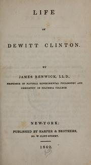 Cover of: Life of Dewitt Clinton by Renwick, James