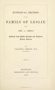 Cover of: Historical records of the family of Leslie from 1067 to 1868-9 by Charles Joseph Leslie