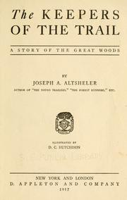 Cover of: The keepers of the trail by Joseph A. Altsheler