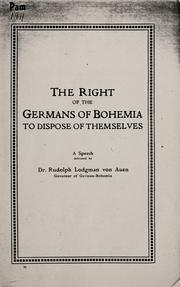 Cover of: The right of the Germans of Bohemia to dispose of themselves by Rudolf Lodgman von Auen