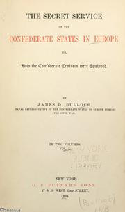 Cover of: The secret service of the Confederate States in Europe, or, How the Confederate cruisers were equipped by James Dunwody Bulloch