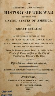 Cover of: An impartial and correct history of the war between the United States of America, and Great Britain by O'Connor, Thomas