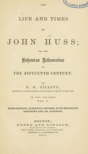 Cover of: The life and times of John Huss by Gillett, E. H.