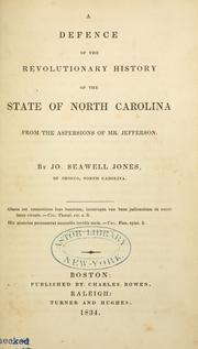 Cover of: A defence of the Revolutionary history of the state of North Carolina by Jones, Jo. Seawell