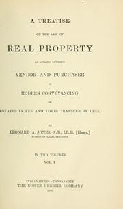 Cover of: A treatise on the law of real property by Leonard A. Jones
