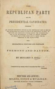 Cover of: The Republican party and its presidential candidates by Benjamin F. Hall