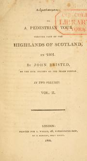 Cover of: Anthroplanomenos; or A pedestrian tour through part of the highlands of Scotland, in 1801 by John Bristed