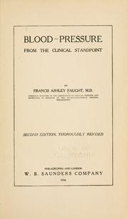 Cover of: Blood-pressure from the clinical standpoint by Francis Ashley Faught
