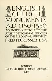 Cover of: English church monuments A. D. 1150-1550 by Frederick Herbert Crossley