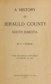 Cover of: A history of Jerauld county, South Dakota by N. J. Dunham