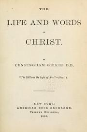 Cover of: The life and words of Christ by Cunningham Geikie