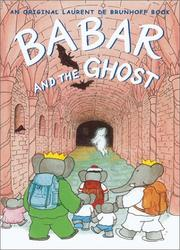 Cover of: Babar and the ghost by Laurent de Brunhoff