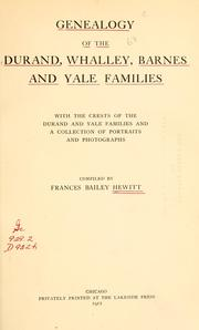 Cover of: Genealogy of the Durand, Whalley, Barnes and Yale families by Frances Bailey Hewitt